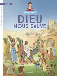 Diocèse de Tarbes et Lourdes et Frédéric Hubert - Dieu nous sauve - Année 2.