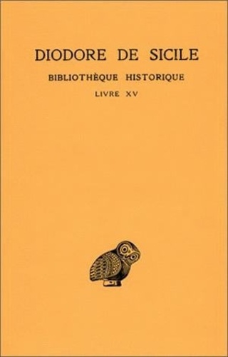 Diodore de Sicile - Bibliothèque historique - Tome 10, Livre XV.
