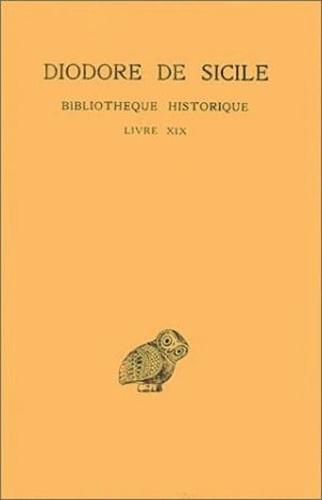 Diodore de Sicile - Bibliothèque historique - Tome 14, livre XIX.