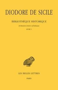 Diodore de Sicile - Bibliothèque historique - Tome 1, Introduction générale Livre 1.