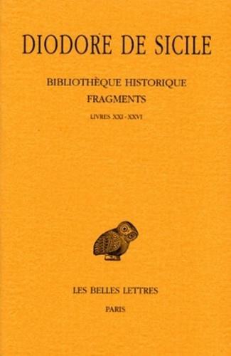 Diodore de Sicile - Bibliothèque historique - Fragments Tome 2, Livres XXI-XXVI.