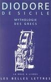 Diodore de Sicile - Bibliothèque historique - Livre IV, Mythologie des Grecs.