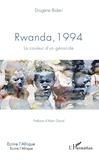 Diogène Bideri - Rwanda, 1994 - La couleur d'un génocide.