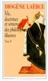Diogène Laërce - Vie,doctrine et sentences des philosophes illustrés - Tome 2.