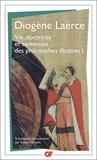 Diogène Laërce - Vie,doctrines et sentences des philosophes illustres - Tome 1.