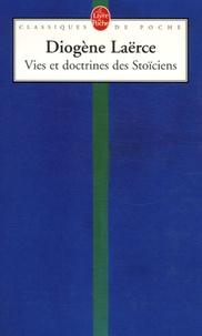 Diogène Laërce - Vies et doctrines des Stoïciens.