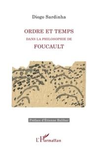 Diogo Sardinha - Ordre et temps dans la philosophie de Foucault.