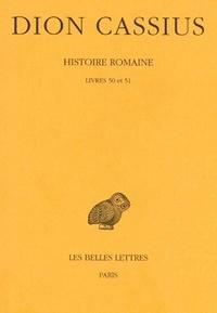 Dion Cassius - Histoire romaine - Livres 50 et 51.