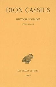 Dion Cassius - Histoire romaine - Livres 41 & 42.