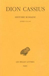 Dion Cassius - Histoire romaine - Livres 45 & 46.
