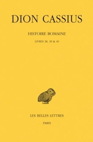 Dion Cassius - Histoire romaine - Livres 38, 39 & 40.