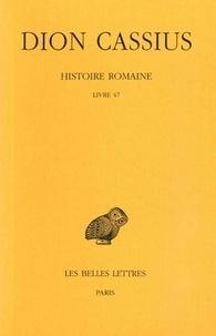 Dion Cassius - Histoire romaine - Livre 47.
