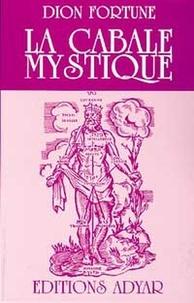 Dion Fortune - La cabale mystique.