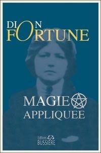 Dion Fortune - Magie appliquée.