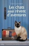Dion Leonard - Les chats aussi rêvent d'aventures.