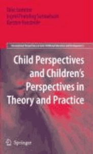 Dion Sommer et Ingrid Pramling Samuelsson - Child Perspectives and Children's Perspectives in Theory and Practice.