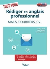 Dion Wright et Edwige Nault - Tout pour rédiger en anglais professionnel - Mails, courriers, CV - Avec 42 modèles.