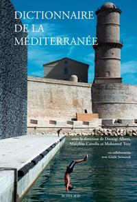 Dionigi Albera et Maryline Crivello - Dictionnaire de la Méditerranée.