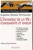 Dionigi Tettamanzi - L'Evangile de la vie : principes et enjeux.