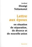 Dionigi Tettamanzi - Lettre aux époux en situation de séparation, de divorce et de nouvelle union.