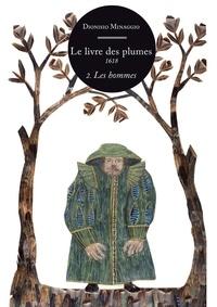 Dionisio Minaggio - Le livre des plumes - Tome 2, Les hommes.