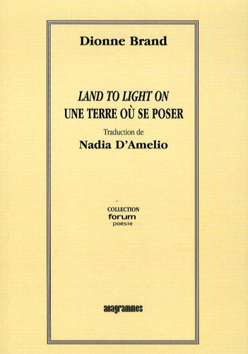 Dionne Brand - Une terre où se poser - Edition bilingue français-anglais.