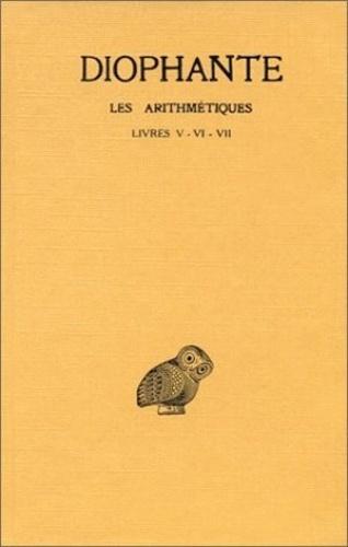 Diophante - Les arithmétiques - Tome 44 Livres V-VII.