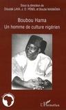 Diouldé Laya et Jean-Dominique Pénel - Boubou Hama - Un homme de culture nigérien.