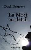 Dirck Degraeve - La Mort au détail.