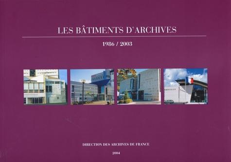 Direction Archives de France - Les bâtiments d'archives : 1986-2003.