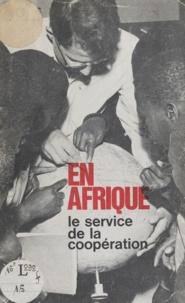 Direction de la coopération cu - En Afrique, le service de la coopération.