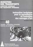 Direction des Routes - Instruction technique pour la surveillance et l'entretien des ouvrages d'art 2e partie - Fascicule 40, Tunnels, tranchées couvertes, galeries de protection.