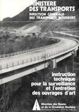Direction des Routes - Instruction technique pour la surveillance et l'entretien des ouvrages d'art F8009 - Première partie : Disposition applicable à tous les ouvrages.