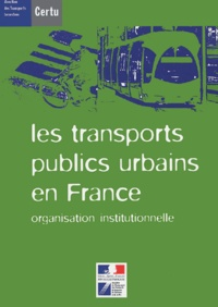 Direction des Trans terrestres - Les transports publics urbains en France - Organisation institutionnelle.