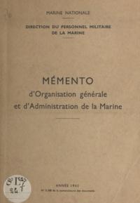 Direction du personnel militai - Mémento d'organisation générale et d'administration de la marine.