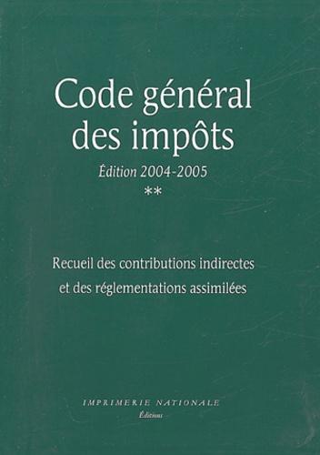 Direction générale des Impôts - Code général des impôts - Recueil des contributions indirectes et des règlementations assimilées.