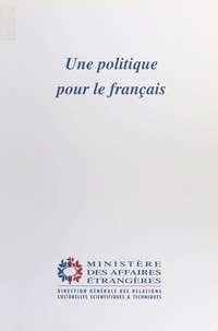 Direction générale des relatio et  Direction de la coopération cu - Une politique pour le français.