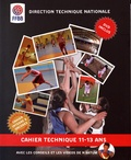 Direction technique nationale et Stan Hacquard - Cahier technique 11-13 ans. 1 DVD