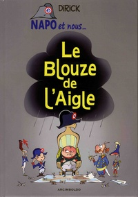Dirick - Napo et nous Tome 3 : Le blouze de l'Aigle.