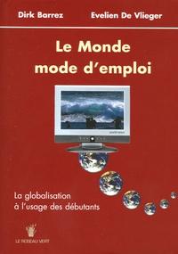 Dirk Barrez et Evelien De Vlieger - Le Monde, mode d'emploi - La globalisation à l'usage des débutants.