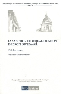 Dirk Baugard - La sanction de requalification en droit du travail.