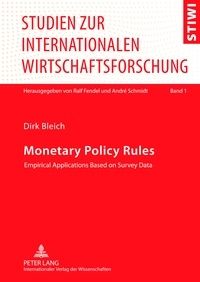Dirk Bleich - Monetary Policy Rules - Empirical Applications Based on Survey Data.