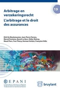 Dirk De Meulemeester et Marcel Fontaine - L'arbitrage et le droit des assurances.