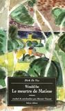 Dirk De Vos - Would-be : Le meurtre de Matisse.
