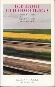 Dirk Frieling et Yoshio Nakamura - Trois regards sur le paysage français.