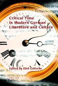 Dirk Göttsche - Critical Time in Modern German Literature and Culture.