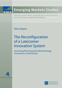Dirk Johann - The Reconfiguration of a Latecomer Innovation System - Governing Pharmaceutical Biotechnology Innovation in South Korea.