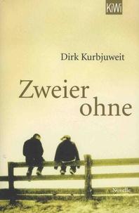 Dirk Kurbjuweit - Zweier ohne - Die Geschichte einer bedingungslosen Freundschaft.