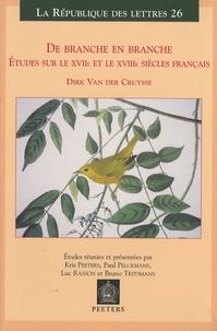 Dirk Van der Cruysse - De branche en branche - Etudes sur le XVIIe et le XVIIIe siècles français.