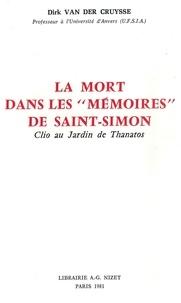 Dirk Van der Cruysse - La mort dans les Mémoires de Saint-Simon - Clio au Jardin de Thanatos.
